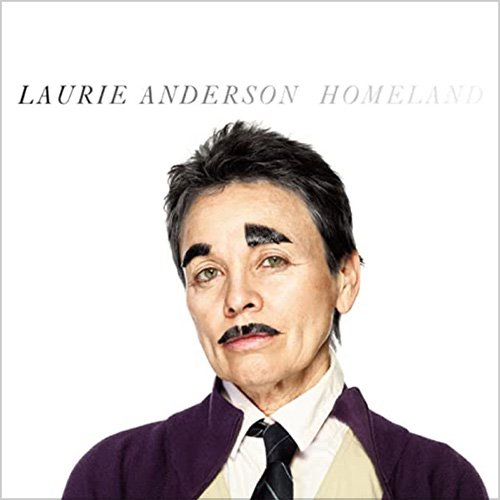 Laurie-Anderson__Transitory-Life__Homeland__500px.jpg